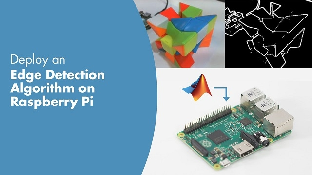 Learn how to deploy an Edge Detection algorithm on Raspberry Pi<sup>TM</sup>