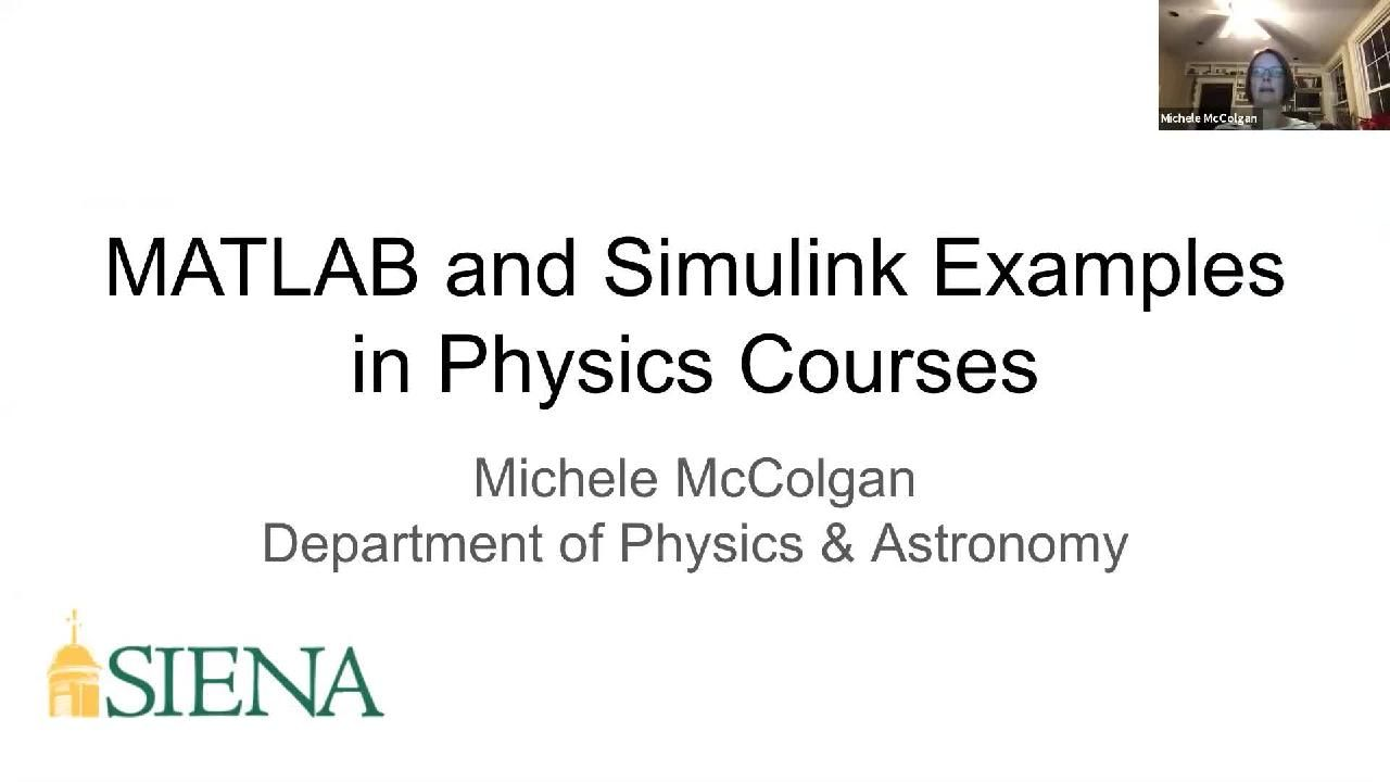 Michele McColgan of Siena College shows how to add simple introductory activities and autograded assessments using MATLAB and Simulink to homework, quizzes, and exams in general and upper-level physics courses.